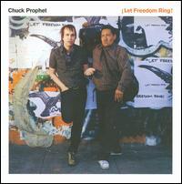¡Let Freedom Ring! - Chuck Prophet