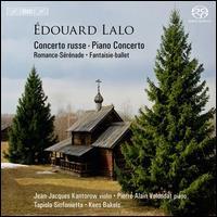 Édouard Lalo: Concerto Russe; Piano Concerto - Jean-Jacques Kantorow (violin); Pierre-Alain Volondat (piano); Tapiola Sinfonietta; Kees Bakels (conductor)