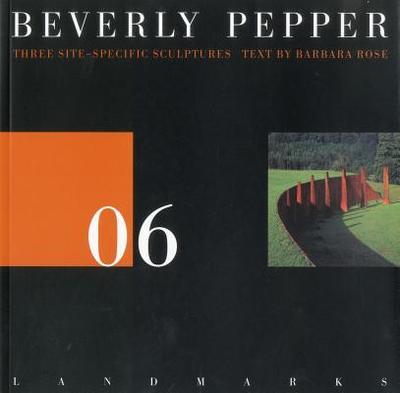 06 Beverly Pepper: Three Stie Specific Sculptures - Rose, Barbara