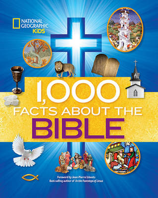 1,000 Facts about the Bible - National Geographic Kids