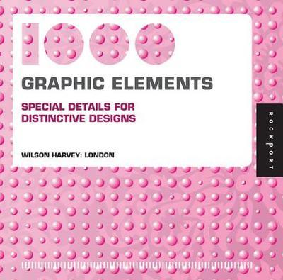 1,000 Graphic Elements (Mini): Special Details for Distinctive Designs - Harvey, Wilson