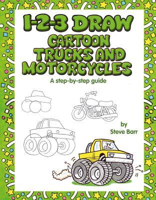 1-2-3 Draw Cartoon Trucks and Motorcycles - Barr, Steve