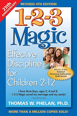 1-2-3 Magic: Effective Discipline for Children 2-12 - Phelan, Thomas W, PhD