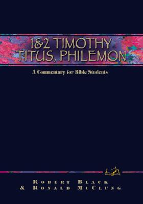 1 & 2 Timothy, Titus, Philemon: A Commentary for Bible Students - Black, Robert
