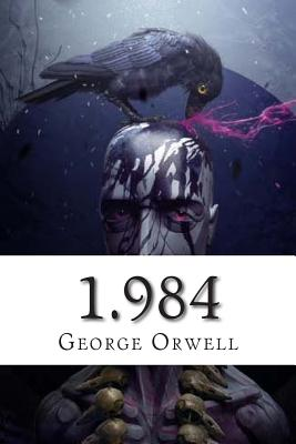 1.984 - Orwell, George, and Bracho, Raul (Editor)