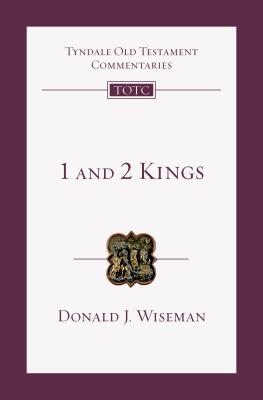 1 and 2 Kings: An Introduction and Commentary - Wiseman, Donald J