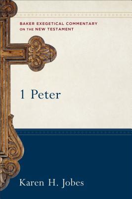 1 Peter - Jobes, Karen H, Dr., Ph.D., and Yarbrough, Robert (Editor), and Jipp, Joshua (Editor)
