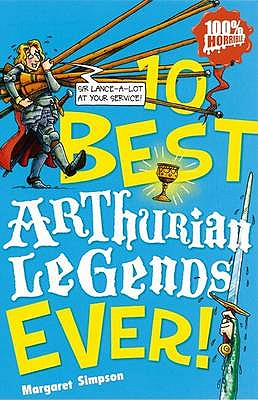 10 Best Arthurian Legends Ever - Simpson, Margaret