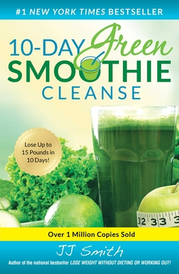 10-Day Green Smoothie Cleanse - Smith, Jj