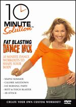 10 Minute Solution: Fat Blasting Dance Mix -