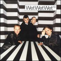 10 - Wet Wet Wet