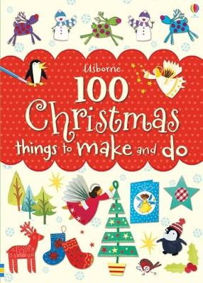 100 Christmas Things to Make and Do - Watt, Fiona