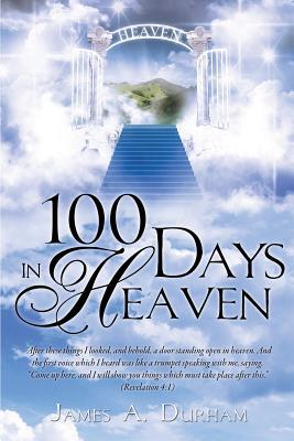 100 Days in Heaven - Durham, James A