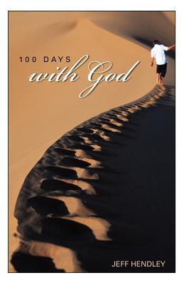 100 Days with God - Hendley, Jeff