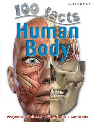 100 Facts Human Body: Begin a Fantastic Journey Through Your Amazing Body Systems - Parker, Steve