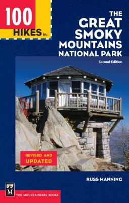 100 Hikes in the Great Smoky Mountains National Park - Manning, Russ
