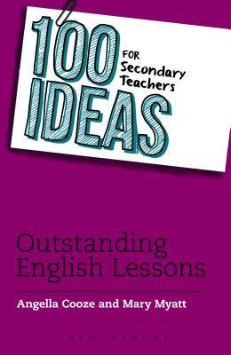 100 Ideas for Secondary Teachers: Outstanding English Lessons - Cooze, Angella