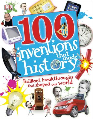 100 Inventions That Made History - DK Publishing