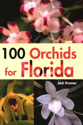 100 Orchids for Florida - Kramer, Jack