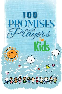 100 Promises and Prayers for Kids - Freeman-Smith