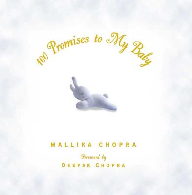 100 Promises to My Baby - Chopra, Mallika