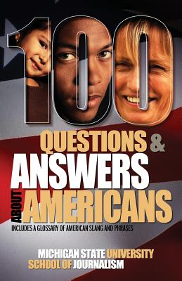 100 Questions and Answers about Americans - Michigan State School of Journalism