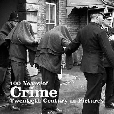 100 Years of Crime - Neilson, Daniel