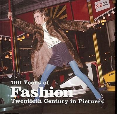 100 Years of Fashion: Twentieth Century in Pictures - Roberts, Elizabeth (Editor)