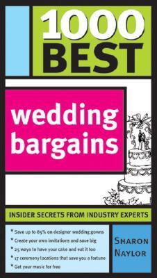 1000 Best Wedding Bargains - Naylor, Sharon