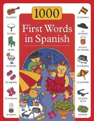 1000 First Words in Spanish - Budds, Sam, and Baxter, Nicola