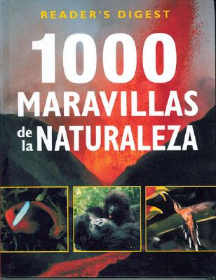 1000 Maravillas de La Naturaleza - Dolezal, Robert, and Reader's Digest
