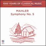 1000 Years of Classical Music, Vol. 62: The Romantic Era - Mahler: Symphony No. 5
