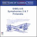 1000 Years of Classical Music, Vol. 71: The Modern Era - Sibelius: Symphonies Nos. 2 & 7; Finlandia
