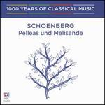 1000 Years of Classical Music, Vol. 78: The Modern Era - Schoenberg: Pelleas und Melisande