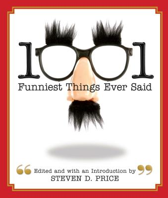 1001 Funniest Things Ever Said - Price, Steven D