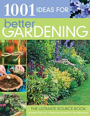 1001 Ideas for Better Gardening - Greenwood, Pippa