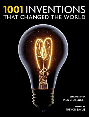 1001 Inventions That Changed the World - Challoner, Jack (Editor)