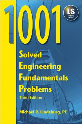 1001 Solved Engineering Fundamentals Problems - Lindeburg, Michael R, Pe