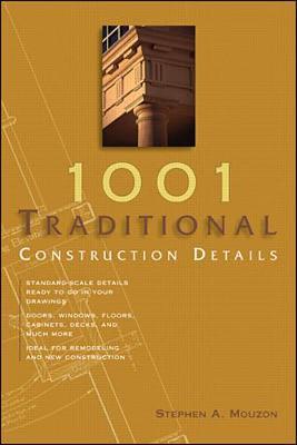 1001 Traditional Construction Details - Mouzon, Stephen A