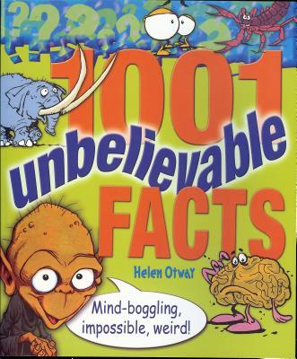 1001 Unbelievable Facts - Otway, Helen