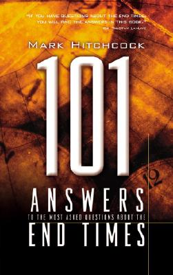101 Answers to the Most Asked Questions about the End Times - Hitchcock, Mark