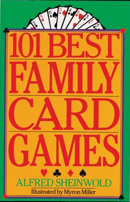 101 Best Family Card Games - Sheinwold, Alfred