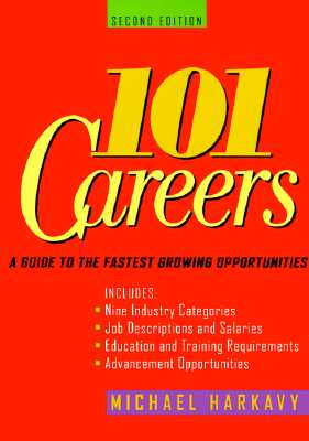 101 Careers: A Guide to the Fastest-Growing Opportunities - Harkavy, Michael