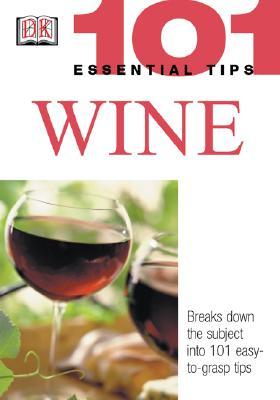 101 Essential Tips: Wine - Stevenson, Tom