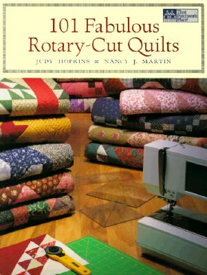 101 Fabulous Rotary-Cut Quilts - Hopkins, Judy D, and Martin, Nancy J