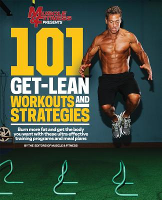 101 Get-Lean Workouts and Strategies - Muscle & Fitness