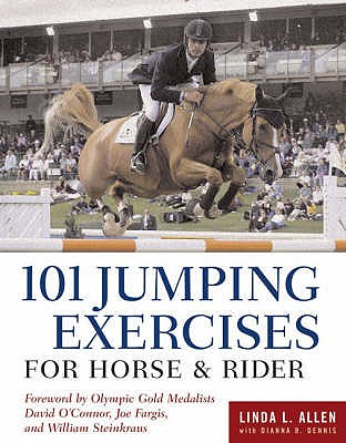 101 Jumping Exercises: For Horse and Rider - Allen, Linda L., and Dennis, Dianna R.