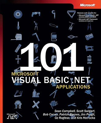 101 Microsoft Visual Basic .Net Applications - Campbell, Sean, and 3, Leaf Solutions, and Swigart, Scott