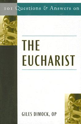 101 Questions and Answers on the Eucharist - Dimock, Giles