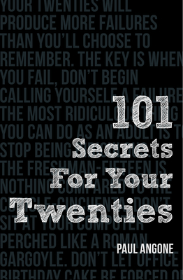 101 Secrets for Your Twenties - Angone, Paul
